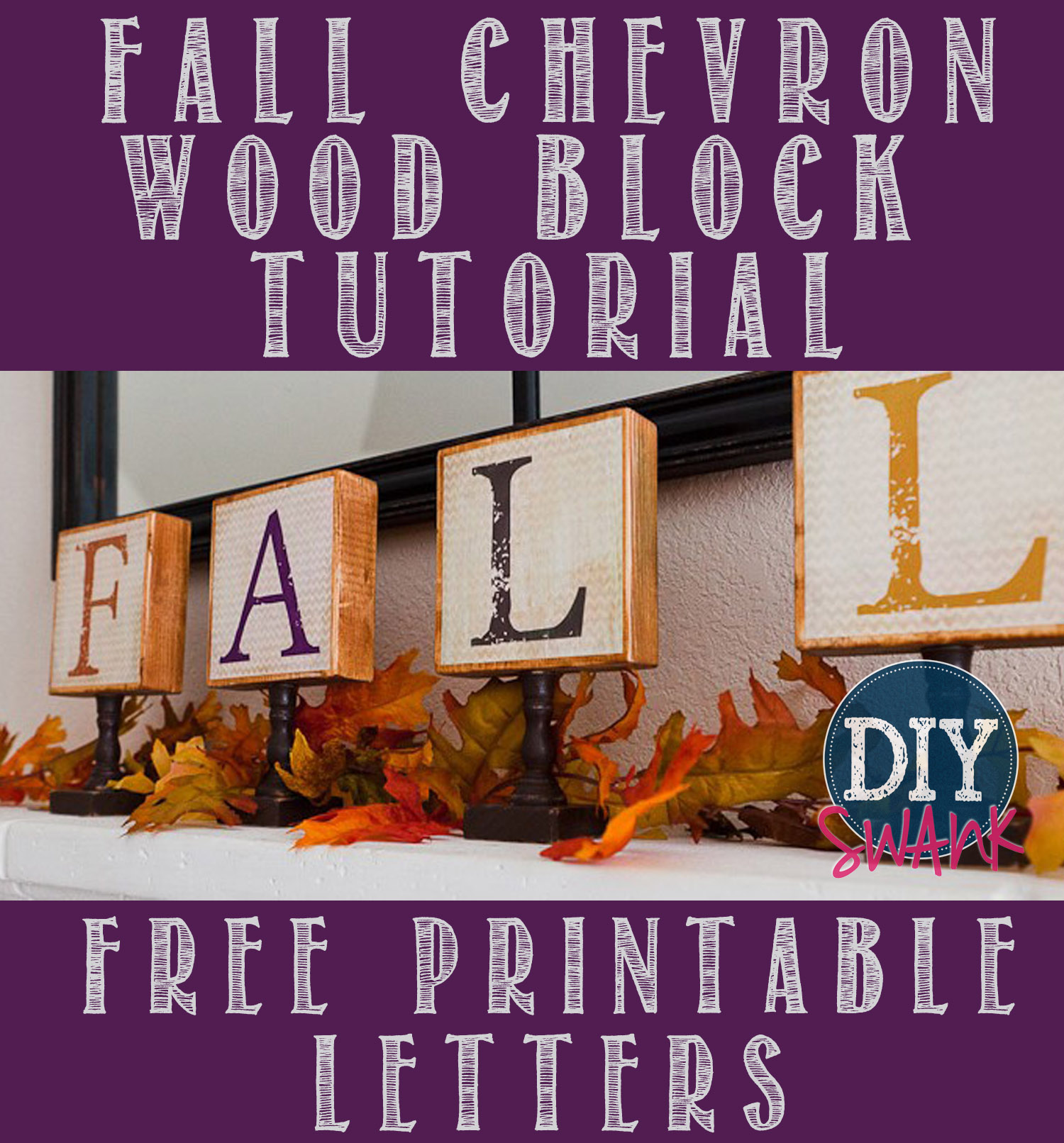 Diy Fall Chevron Wood Block Letters Free Printable Diy Swank